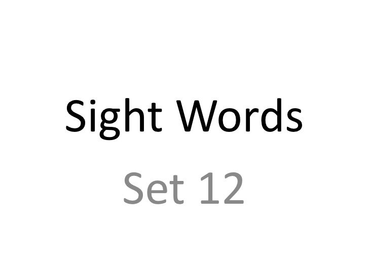 Sight Words   Set 12