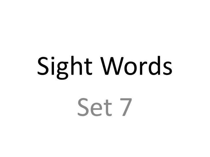 Sight Words    Set 7