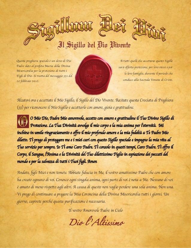 ILSIGILLO DEL DIO V IVENTE A tutti quelli che accettano questo Sigillo sarà offerta protezione, per loro stessi e per le l...