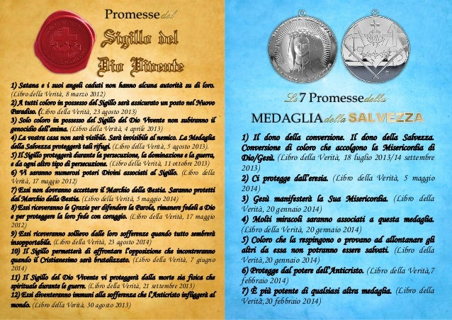 7 Promesse MEDAGLIA 1) Il dono della conversione. Il dono della Salvezza. Conversione di coloro che accolgono la Misericor...