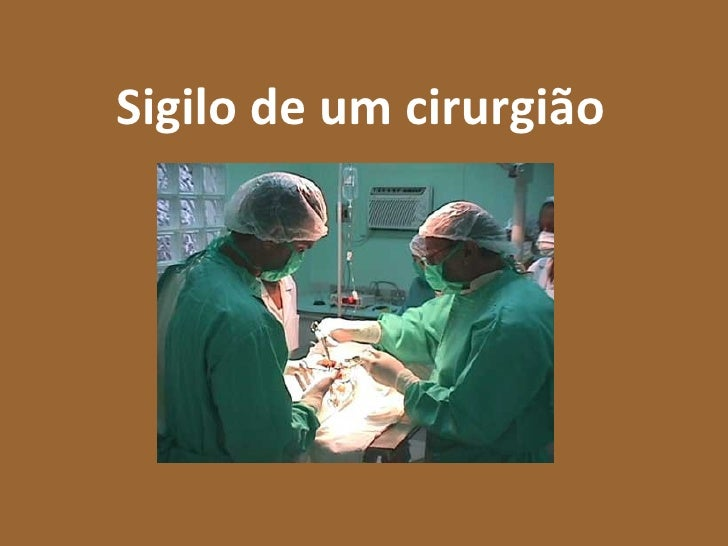 Sigilo de um cirurgião