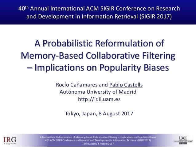 IRGIRGroup @UAM A Probabilistic Reformulation of Memory-Based Collaborative Filtering – Implications on Popularity Biases ...