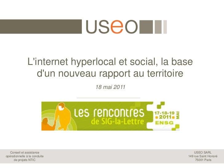 L'internet hyperlocal et social, la base d'un nouveau rapport au territoire<br />18 mai 2011<br />
