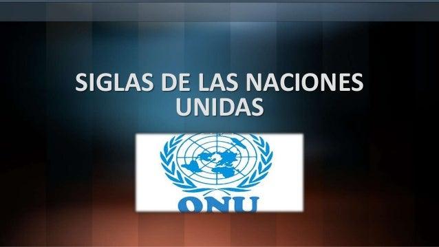SIGLAS DE LAS NACIONES UNIDAS Subtítulo
