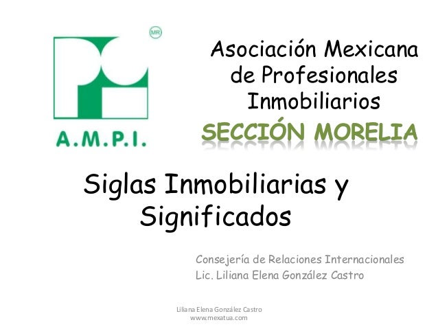Siglas Inmobiliarias ySignificadosConsejería de Relaciones InternacionalesLic. Liliana Elena González CastroLiliana Elena ...