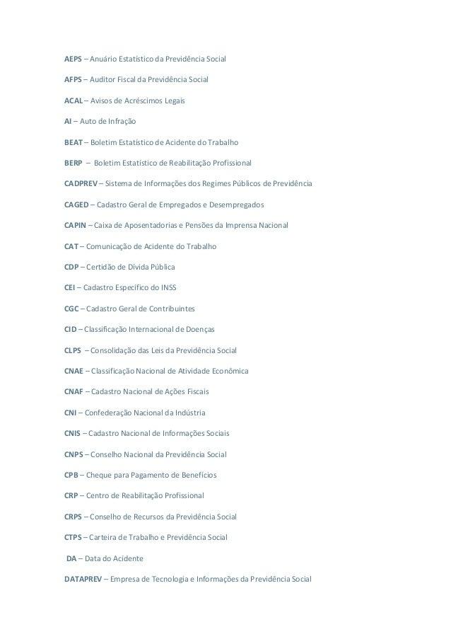AEPS – Anuário Estatístico da Previdência Social AFPS – Auditor Fiscal da Previdência Social ACAL – Avisos de Acréscimos L...