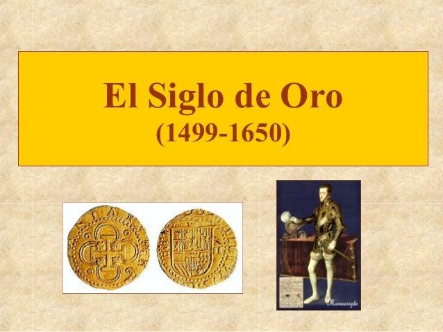 El Siglo de Oro   (1499-1650)