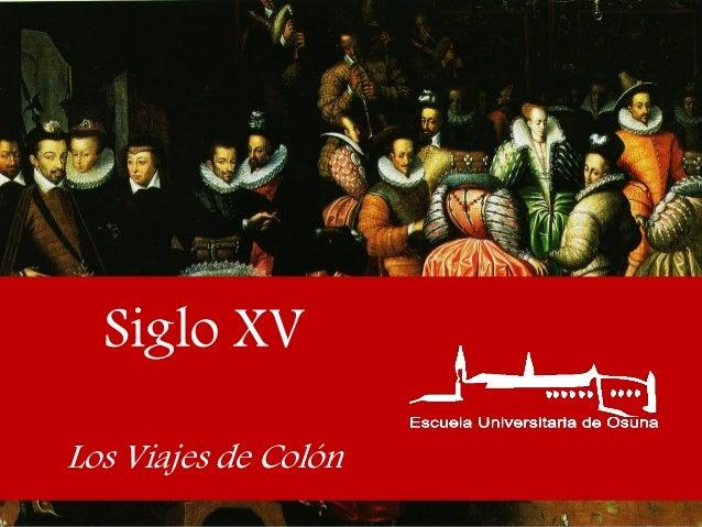 Siglo XV Los Viajes de Colón