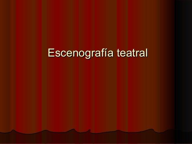 Escenografía teatralEscenografía teatral