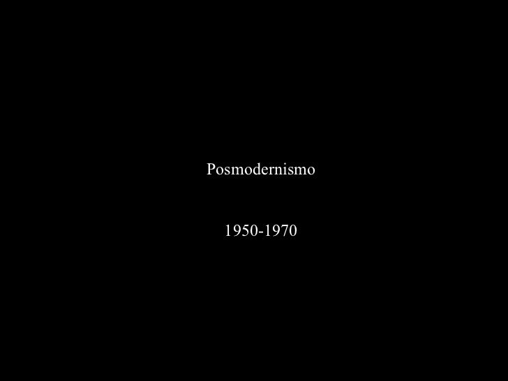 Posmodernismo 1950-1970