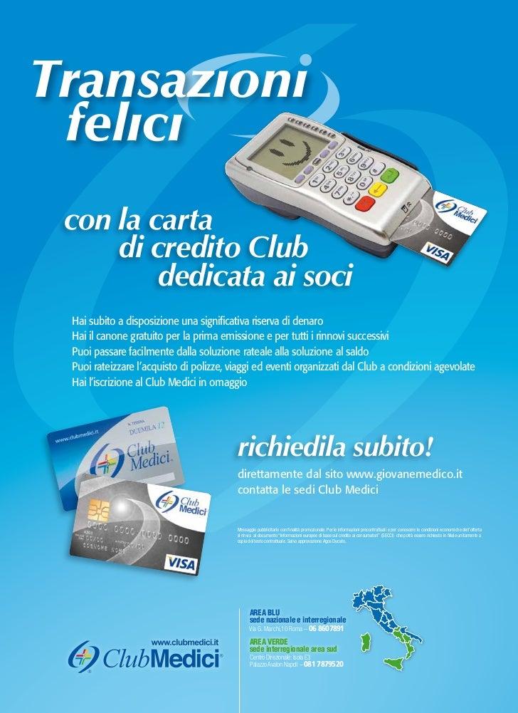 con la carta    di credito Club        dedicata ai sociHai subito a disposizione una significativa riserva di denaroHai il...