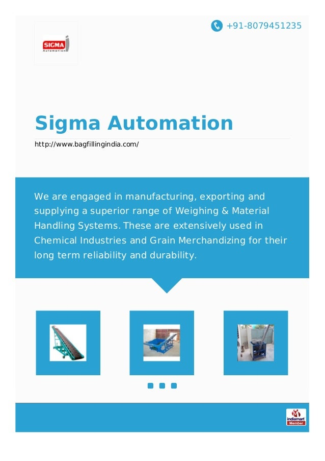 +91-8079451235 Sigma Automation http://www.bagfillingindia.com/ We are engaged in manufacturing, exporting and supplying a...
