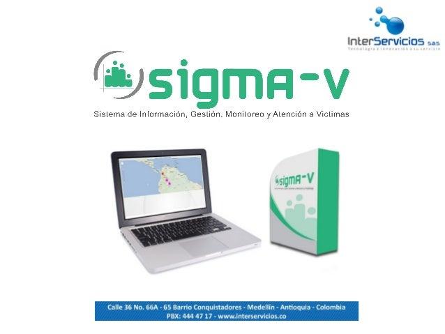 Sistema de Información, Gestión Monitoreo y AtenciónaVíctimas Sistema que permite el registro, almacenamiento...