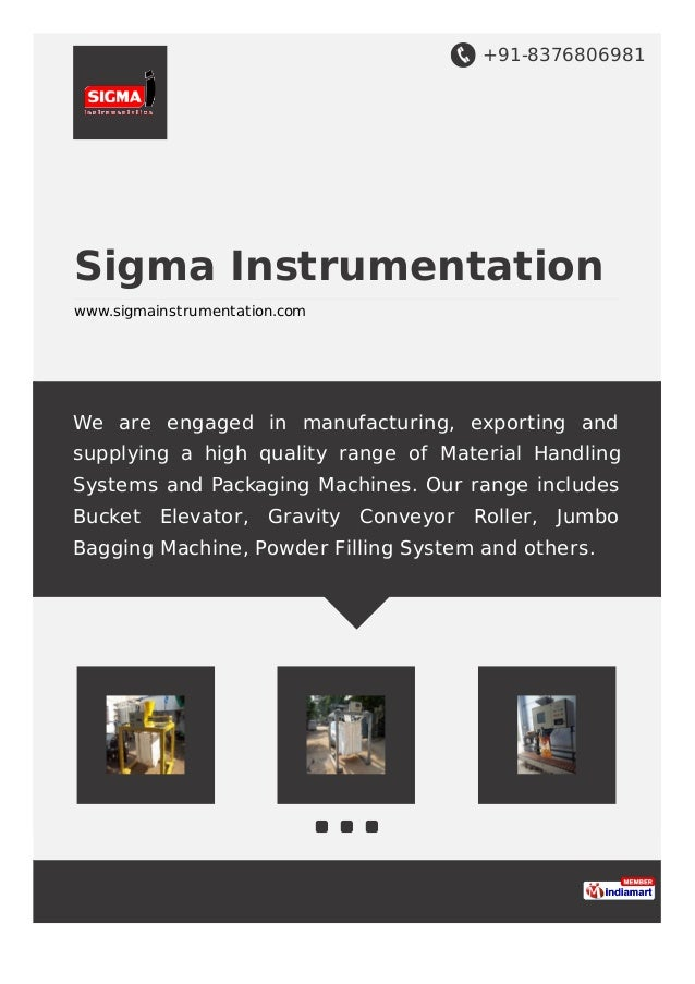 +91-8376806981 Sigma Instrumentation www.sigmainstrumentation.com We are engaged in manufacturing, exporting and supplying...