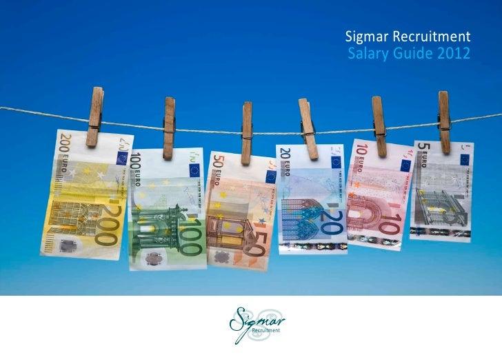 Sigmar Recruitment                              Salary Guide 2012                Recruitmentwww.sigmar.ie