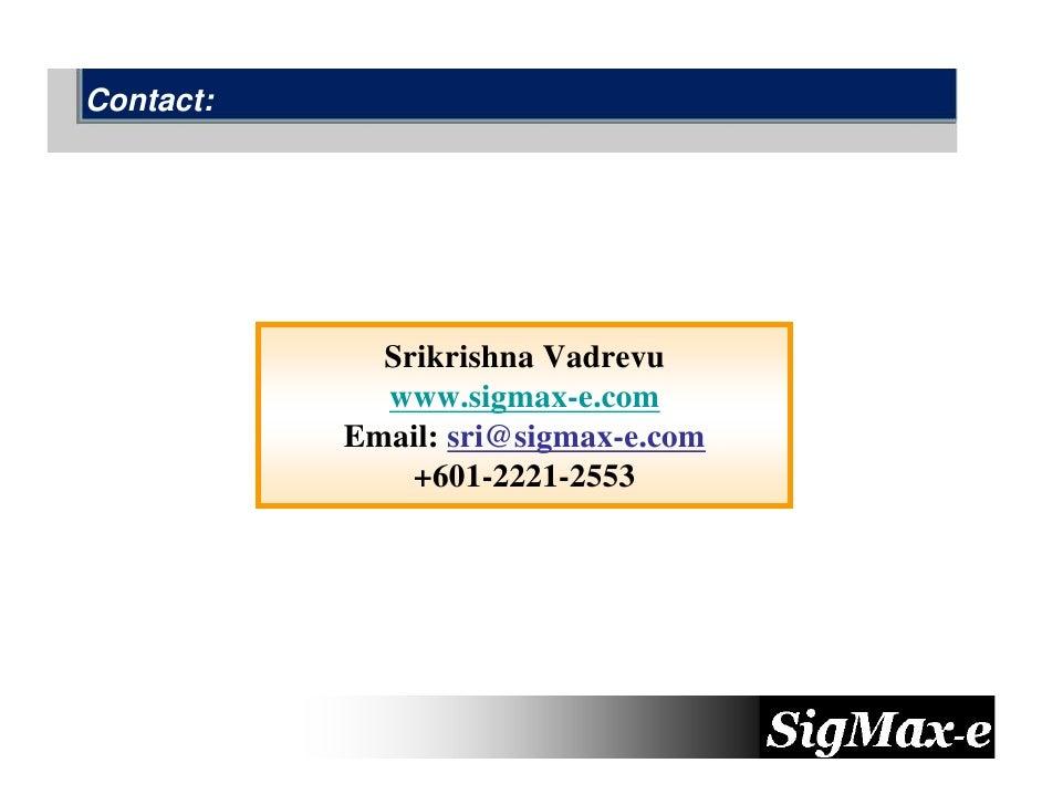 Contact:                  Srikrishna Vadrevu              www.sigmax-e.com            Email: sri@sigmax-e.com             ...