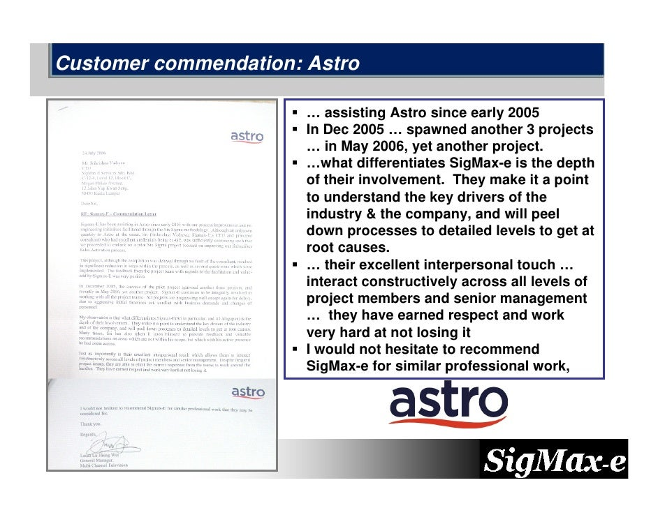Customer commendation: Astro                         … assisting Astro since early 2005                        In Dec 2005...