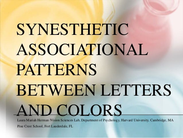 SYNESTHETICASSOCIATIONALPATTERNSBETWEEN LETTERSAND COLORSLaura Mariah Herman |Vision Sciences Lab, Department of Psycholog...