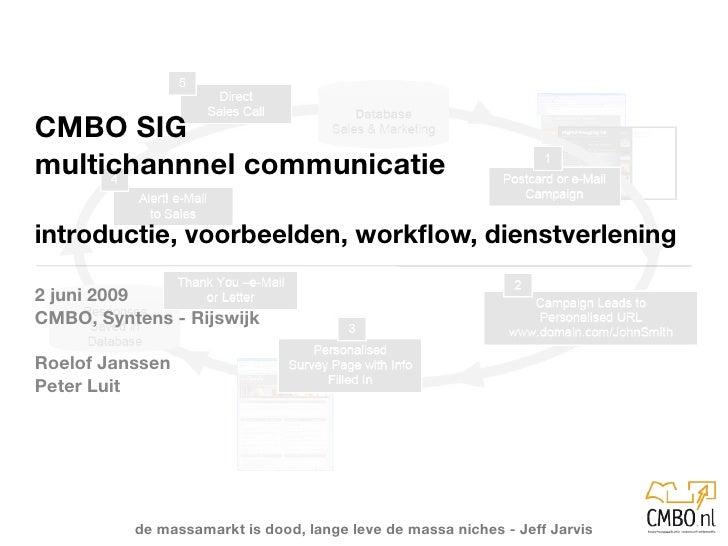 CMBO SIG multichannnel communicatie  introductie, voorbeelden, workflow, dienstverlening  2 juni 2009 CMBO, Syntens - Rijsw...