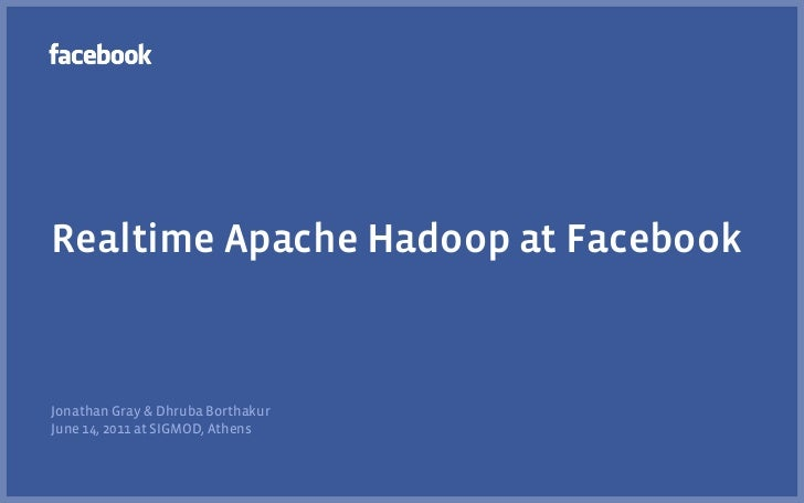 Agenda 1   Why Apache Hadoop and HBase? 2   Quick Introduction to Apache HBase 3   Applications of HBase at Facebook