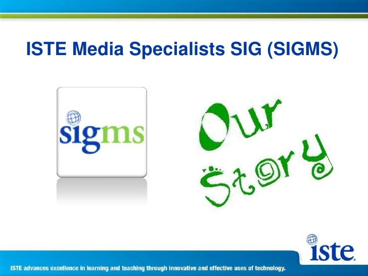 ISTE Media Specialists SIG (SIGMS)<br />