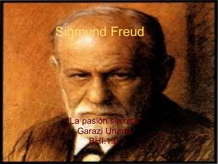 """Sigmund Freud """"La pasión secreta"""" Garazi Uriarte BHI.1.D"""