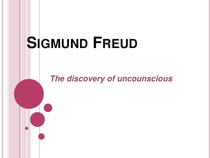 SIGMUND FREUD    The discovery of uncounscious