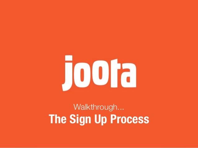 Walkthrough...The Sign Up Process