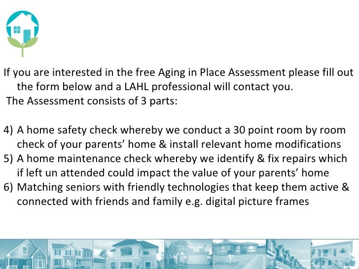 <ul><li>If you are interested in the free Aging in Place Assessment please fill out the form below and a LAHL professional...