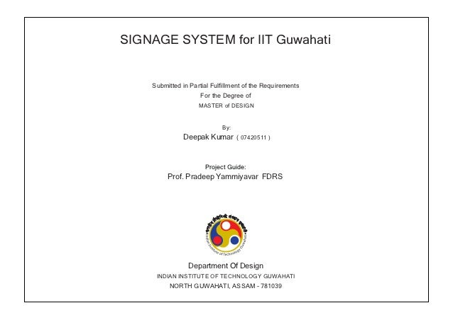 SIGNAGE SYSTEM for IIT Guwahati    Submitted in Partial Fulfillment of the Requirements                    For the Degree o...