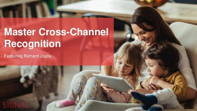 Featuring Richard Joyce Master Cross-Channel Recognition