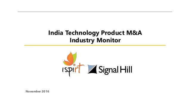 India Technology Product M&A Industry Monitor November 2016