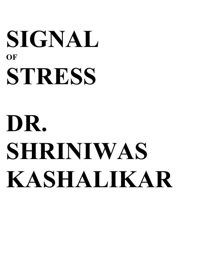 SIGNAL OF   STRESS DR. SHRINIWAS KASHALIKAR