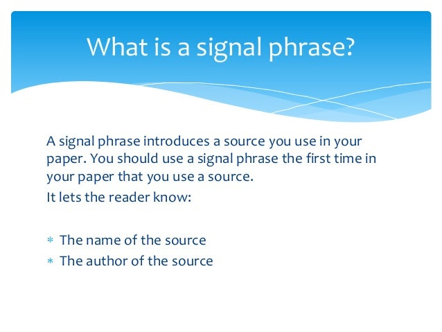signal phrase research paper Signal phrase research paper - no more fs with our high class essay services get an a+ grade even for the hardest essays composing a custom paper means work through many steps.