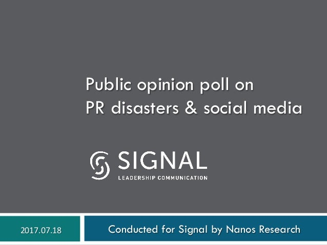 Public opinion poll on PR disasters & social media Conducted for Signal by Nanos Research2017.07.18