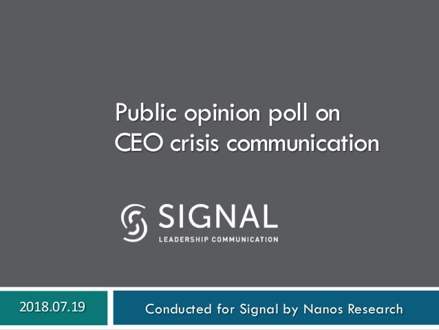 Public opinion poll on CEO crisis communication Conducted for Signal by Nanos Research2018.07.19
