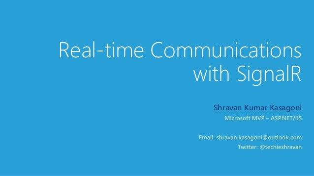 Real-time Communications with SignalR Shravan Kumar Kasagoni