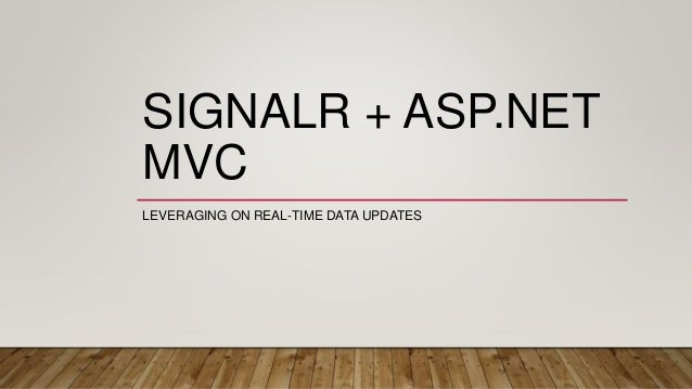 SIGNALR + ASP.NET MVC LEVERAGING ON REAL-TIME DATA UPDATES