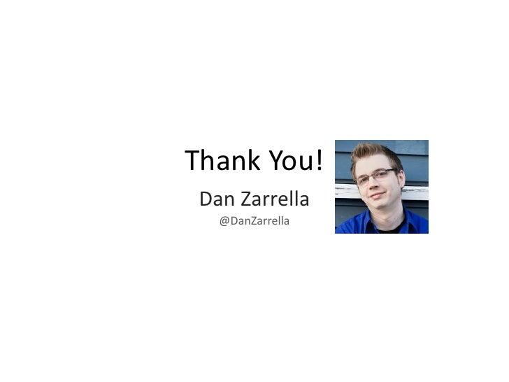 Thank You!<br />Dan Zarrella<br />@DanZarrella<br />http://DanZarrella.com<br />