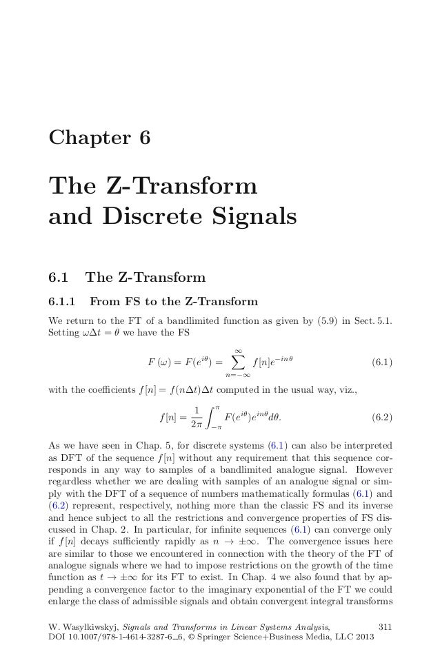 Chapter 6The Z-Transformand Discrete Signals6.1 The Z-Transform6.1.1 From FS to the Z-TransformWe return to the FT of a ba...