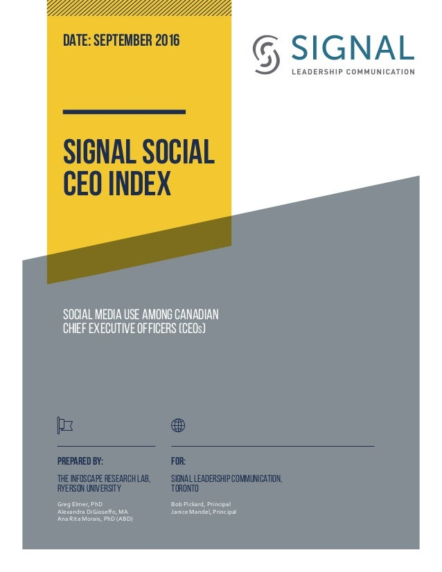Social Media Use Among Canadian Chief Executive Officers (CEOs) PREPARED BY: THE INFOSCAPE RESEARCH LAB, RYERSON UNIVERSIT...