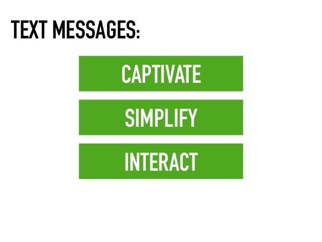 CAPTIVATE SIMPLIFY INTERACT TEXT MESSAGES: