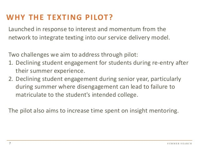 S U M M E R S E A R C H WHY THE TEXTING PILOT? 7 Launched in response to interest and momentum from the network to integra...
