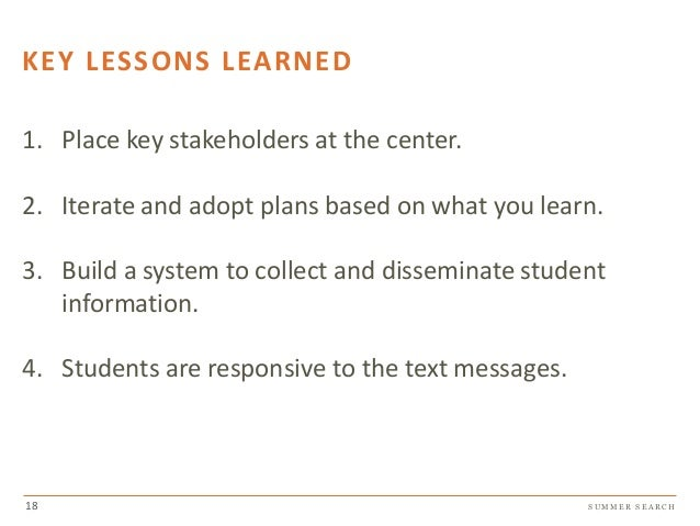 S U M M E R S E A R C H KEY LESSONS LEARNED 1. Place key stakeholders at the center. 2. Iterate and adopt plans based on w...
