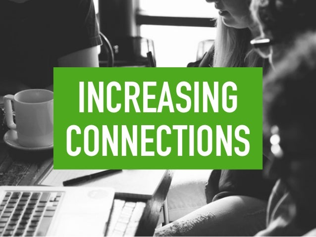 INCREASING CONNECTIONS