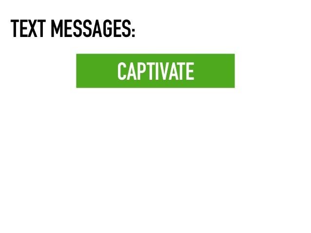 CAPTIVATE TEXT MESSAGES: