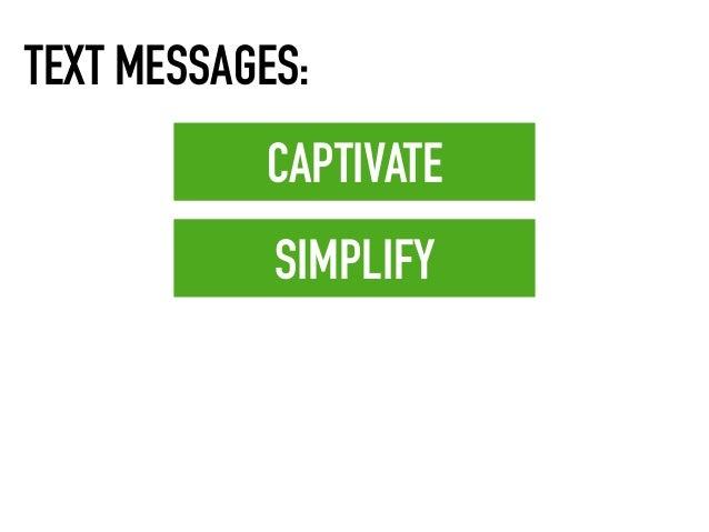 CAPTIVATE SIMPLIFY TEXT MESSAGES: