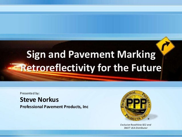 Sign And Pavement Marking Retroreflectivity For The Future Exclusive RoadVista 922 SM2T USA Distributor Presented