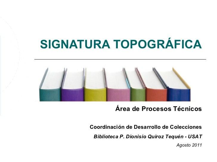SIGNATURA TOPOGRÁFICA               Área de Procesos Técnicos      Coordinación de Desarrollo de Colecciones       Bibliot...