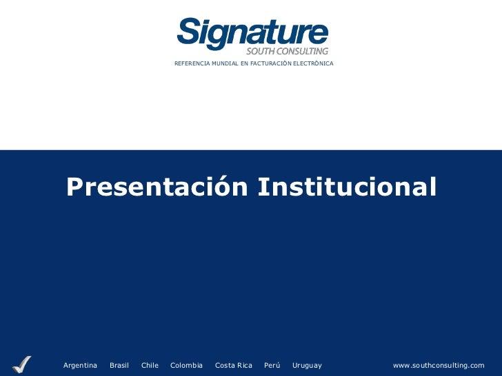 REFERENCIA MUNDIAL EN FACTURACIÓN ELECTRÓNICAPresentación InstitucionalArgentina   Brasil   Chile   Colombia   Costa Rica ...